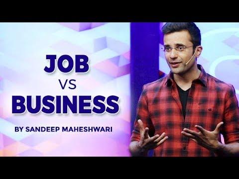 Job vs Business - By Sandeep Maheshwari I Hindi