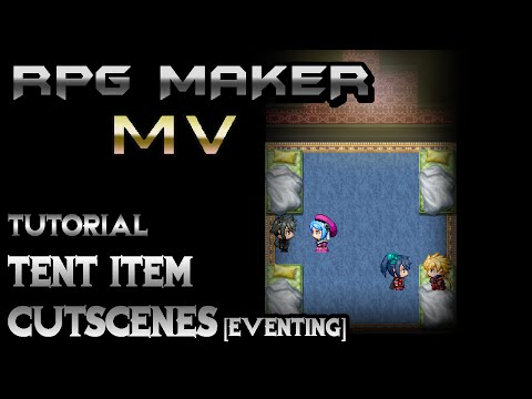RPG Maker MV Tutorial: Tent Cutscenes! [Eventing]
