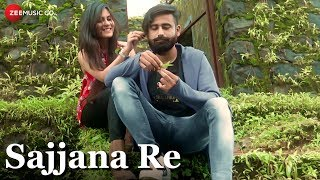 Sajjana Re - Official Music Video | Furqan Khan & Priya Tiwari | Shubham Dubey | Krishna Goutum