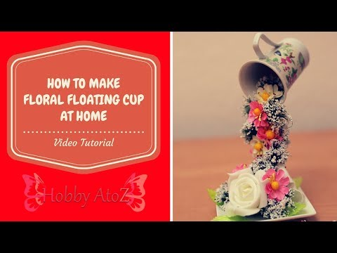 How to Make Floral Floating tea Cup at Home Tutorial. DIY table top centerpiece decor Ideas
