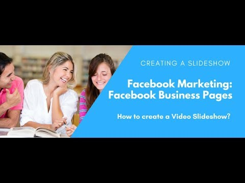 Facebook Marketing: How to create a Slideshow Video from photos