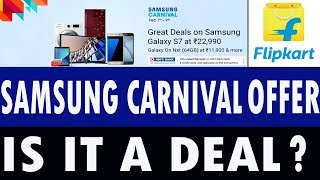 Samsung Carnival Flipkart Offer - Should You Buy this Samsung Products & Mobile Phones? Is it Worth?