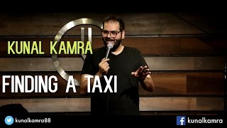 Finding a Taxi | Stand-Up Comedy by Kunal Kamra