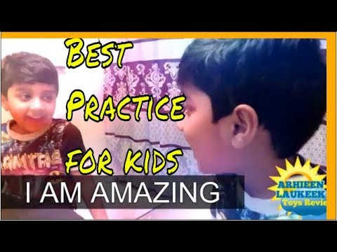 Best Practice for kids | Self boosting techniques for kids| Increase Confidence
