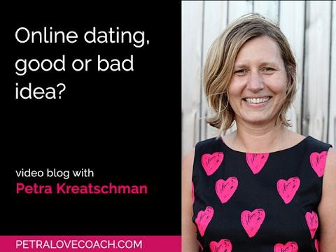 Online dating, good or bad idea? - Petra Kreatschman, Petralovecoach.com