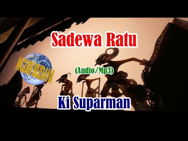 Download Wayang Kulit Ki Suparman Lakon Sadewa Ratu Full Audio MP3 Gratis