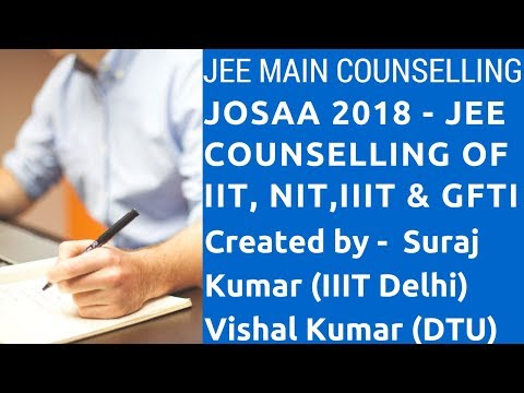 Josaa 2018 - JEE Main Counselling 2018 Important Dates | Seat I Colleges