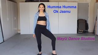 Humma Humma | Ok Jaanu | Bollywood Dance | MayU Dance Studios
