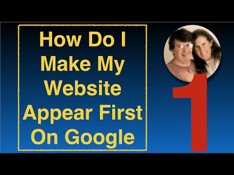 How Do I Make My Website Appear First On Google - Free Tips That Work!