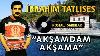 Download İbrahim TATLISES - Akşamdan Akşama