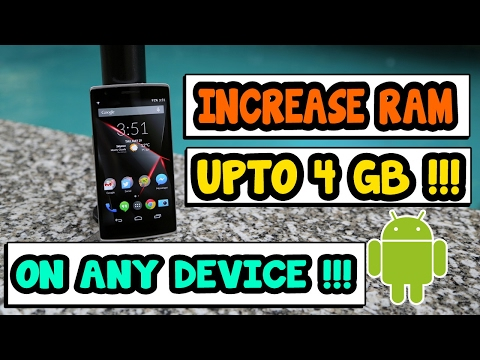 How To Increase Android Ram Upto 4gb How To Increase Android