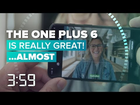 The OnePlus 6 is an excellent phone, aside from these misses (The 3:59, Ep. 405)