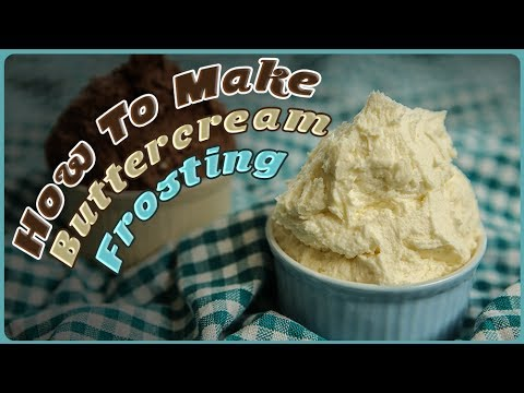 How to Make Perfect Buttercream Frosting | Buttercream Icing Recipe | Eggless Recipe | Upasana