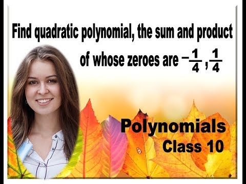 Polynomials Class 10th Math  Find quadratic polynomial with sum and product of roots as  -1/4, 1/4