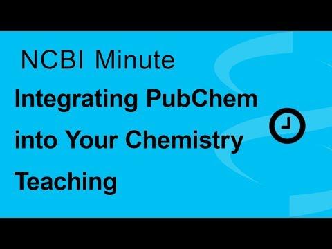 NCBI Minute: Integrating PubChem into Your Chemistry Teaching