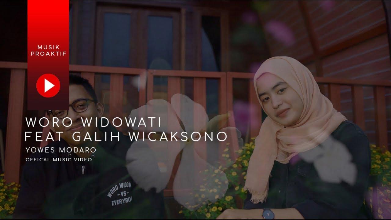 Woro Widowati - Yowes Modaro (feat. Galih Wicaksono)