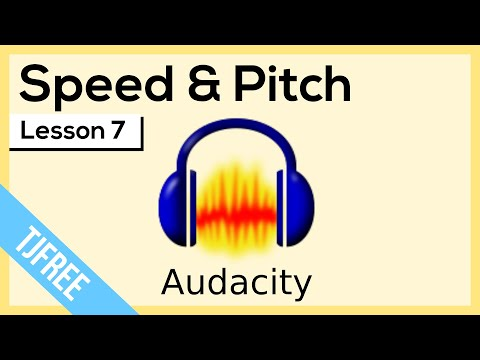 Audacity Lesson 7 - Speed, Pitch, & Tempo Effects