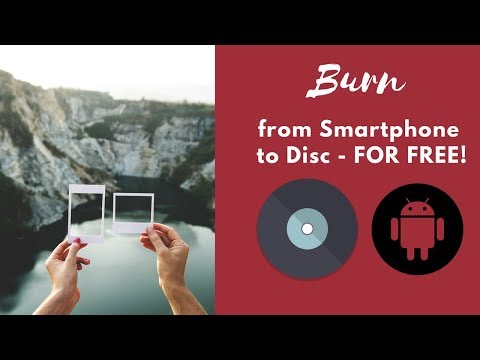 Burning files from your smartphone or tablet to disc