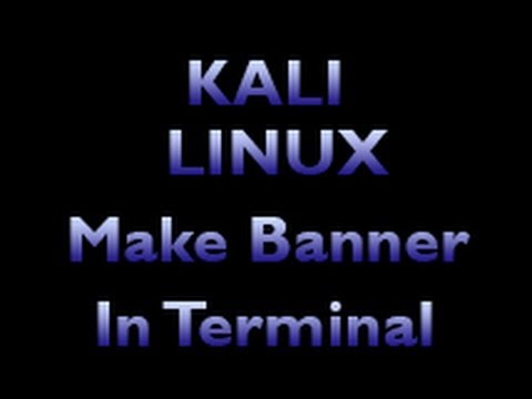 Kali Linux - How To Make Banner In Terminal