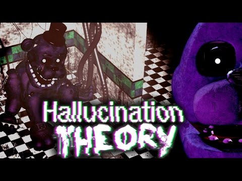 Five Nights at Freddy's- Hallucination Theory