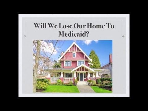 Will We Lose Our Home To Medicaid?