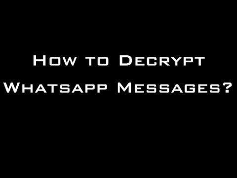 How to Decrypt Whatsapp Messages?