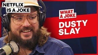 Dusty Slay Hated Having A Trailer Park Address Growing Up | What A Joke | Netflix Is A Joke