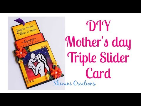DIY Mother's Day Card/ Triple Slider Card
