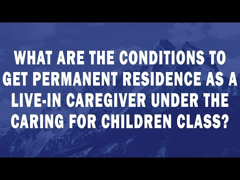 How do I get permanent residence as a Live in Caregiver under the Caring for Children class?
