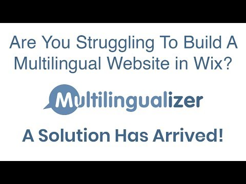 Creating A Multilingual Website in Wix - A Solution Has Arrived - Multilingualizer