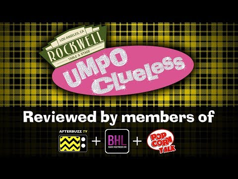 Rockwell Table & Stage's UMPO Clueless Review (with Black Hollywood Live + Popcorn Talk)