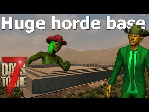 First horde night at new base | 7 Days to Die | Huge Base