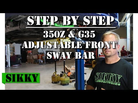 350z Front Sway Bar Install | SIKKY