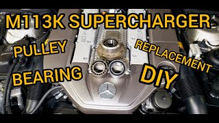 SL55 E55 M113k Supercharger Pulley Bearing replacement