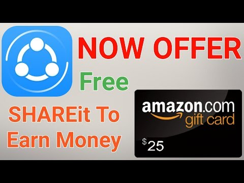 Shareit to earn money and free Amazon gift card