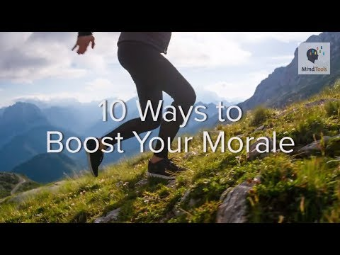 10 Ways to Boost Your Morale