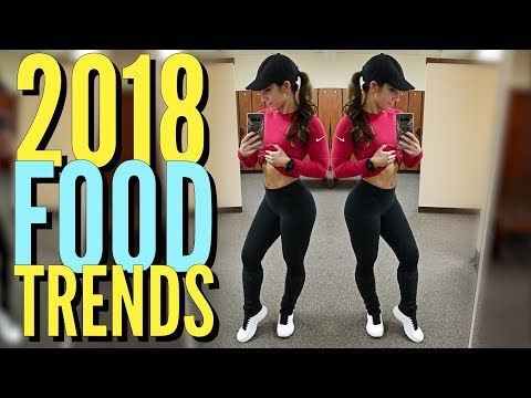 2018 Food Trends   Dietitian Talk