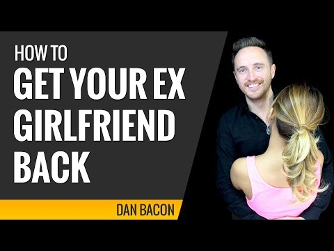 How To Get Your Ex Girlfriend Back 8 Examples