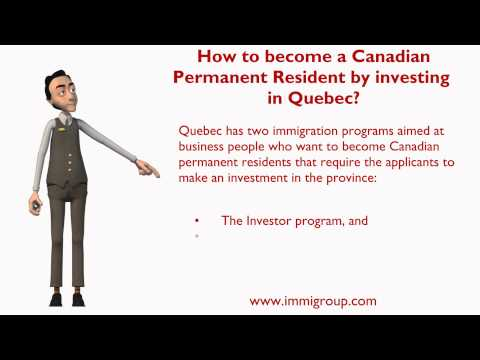 How to become a Canadian Permanent Resident by investing in Quebec?