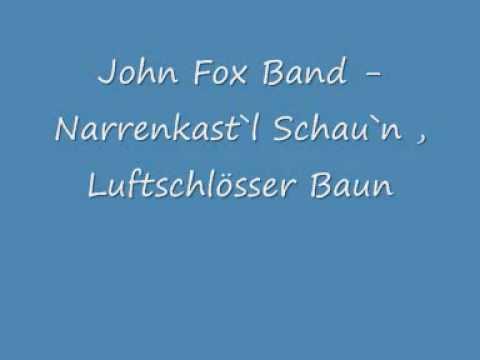 John Fox Band - Narrenkastl Schaun, Luftschlösser Baun