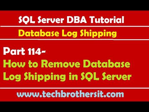 SQL Server DBA Tutorial 114-How to Remove Database Log Shipping in SQL Server
