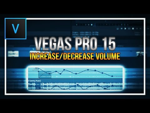 How To: Increase/Decrease Volume in Vegas Pro 15