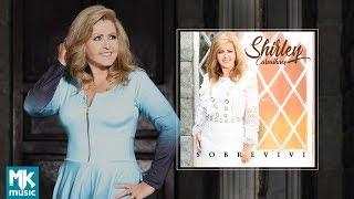 Shirley Carvalhaes - Preview Exclusivo Do Álbum Sobrevivi - Agosto 2018