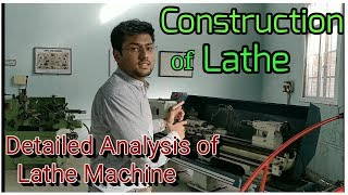 Construction of Lathe :Parts and Functions