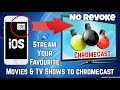Stream Movies & TV Shows From iOS To Chromecast, NO REVOKE ✔️ No Jailbreak No Computer