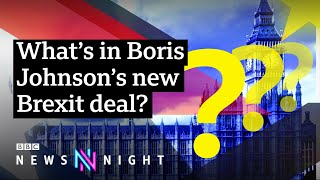 The new Brexit deal EXPLAINED - BBC Newsnight