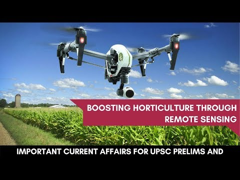 Boosting Horticulture in India Through Remote Sensing- Important Current Affairs for Prelims & Mains
