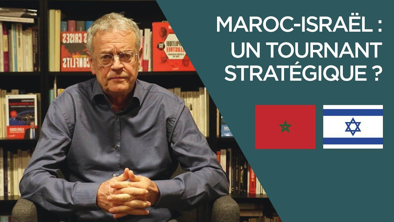 Maroc-Israël : un tournant stratégique ?