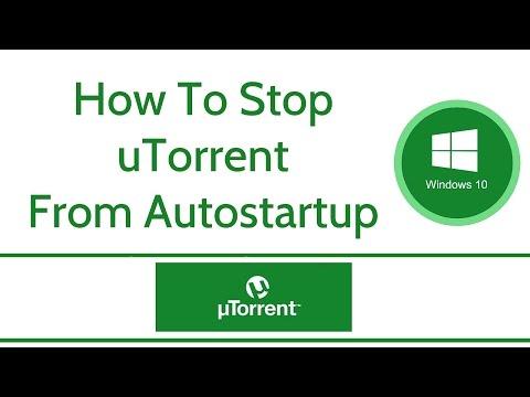 How To Stop Utorrent From Autostart Windows 10