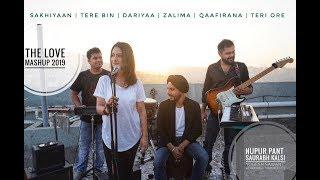 The Love Mashup -TERE BIN/SAKHIYAAN/DARIYAA/ZAALIMA/QAAFIRANA/TERI ORE | NUPUR PANT| SAURABH KALSI